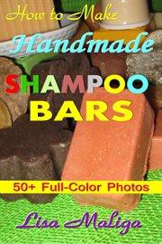 How to make handmade shampoo bars cover image