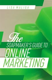The soapmaker's guide to online marketing cover image