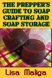 The prepper's guide to soap crafting and soap storage cover image