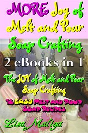 More joy of melt and pour soap crafting cover image