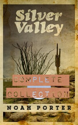 Cover image for Silver Valley: The Complete Collection