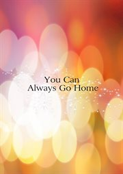 You can always go home cover image