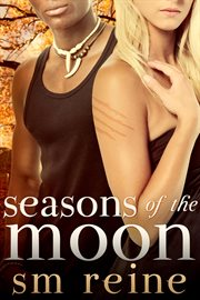 Seasons of the moon series, books 1-4: six moon summer, all hallows' moon, long night moon, and g cover image