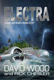 Electra : a Dane and Bones origins story cover image