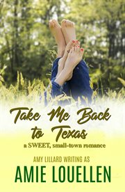 Take me back to texas: a sweet romance cover image