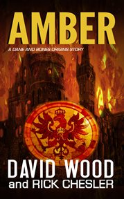 Amber : a Dane and Bones origin story cover image