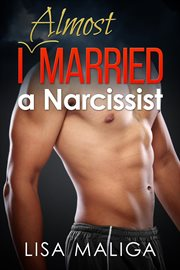 I almost married a narcissist cover image