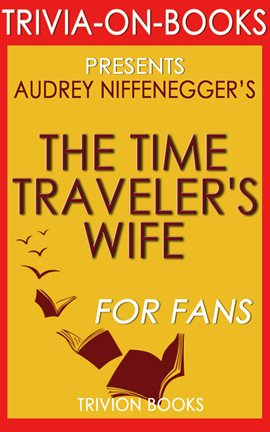 Cover image for The Time Traveler's Wife: by Audrey Niffenegger