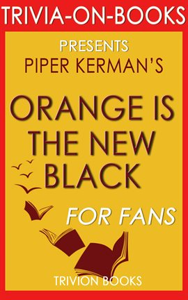 Cover image for Orange is the New Black by Piper Kerman