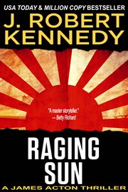 Raging sun : a James Acton thriller cover image