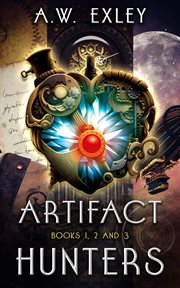 Artifact hunters. Books 1, 2 and 3 cover image
