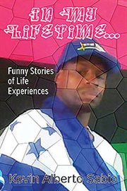 In my lifetime: funny stories of life experiences cover image