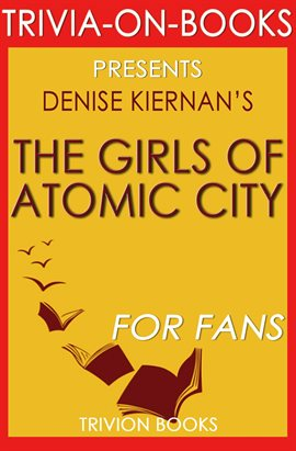 Cover image for The Girls of Atomic City by Denise Kiernan