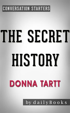 Cover image for The Secret History: A Novel by Donna Tartt | Conversation Starters