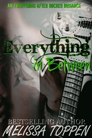 Everything in between: a rocker romance cover image