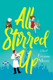 All stirred up : a novel cover image