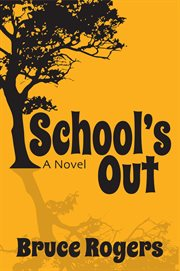 School's out. A Novel cover image