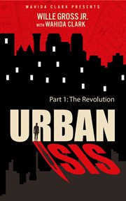 Urban ISIS : the revolutionary. Part 2 cover image