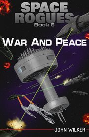 Space rogues 6: war and peace cover image