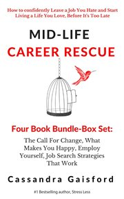 The Call for Change, What Makes You Happy, Employ Yourself, Job Search Strategies That Work
