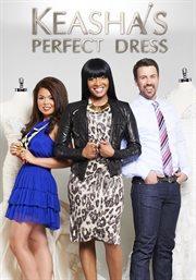 Keasha's Perfect Dress - Season 1