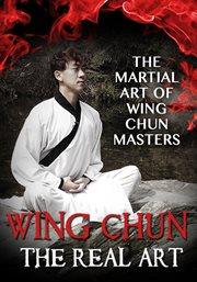Wing Chun, the real art