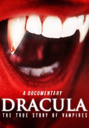 Dracula: the true story of vampires