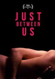 Just between us = Neka ostane među nama