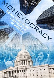 Moneyocracy: the rise of the united corporations of America cover image