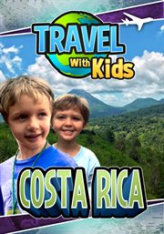 Travel With Kids, Costa Rica