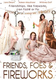 Friends, foes & fireworks cover image