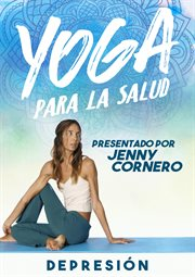 Yoga for health with jenny cornero: depresion