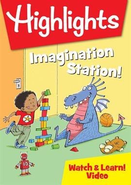 Highlights – Imagination Station!