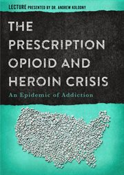 The prescription opioid and heroin crisis : an epidemic of addiction cover image