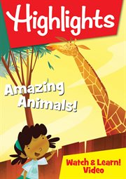 Highlights. Amazing animals! cover image