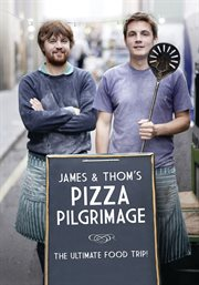 James & Thom's Pizza Pilgrimage