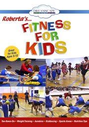 Roberta's-- Fitness for Kids