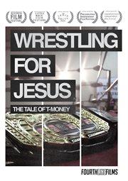Wrestling for Jesus
