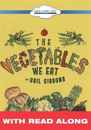 The Vegetables We Eat (read Along)