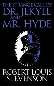 The strange case of Dr. Jekyll and Mr. Hyde ; and, Weir of Hermiston cover image