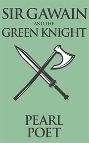 Sir Gawain and the green knight: Middle English text with facing translation cover image