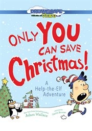 Only You Can Save Christmas!