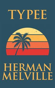 The best of Herman Melville : Moby Dick : Omoo : Typee : Israel Potter cover image