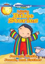 Little Bible Stories: Joseph, Ruth, Jonah, And Esther