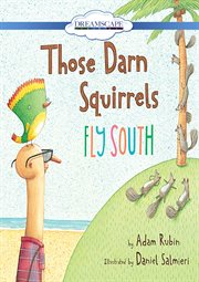 Those Darn Squirrels Fly South (read-along)