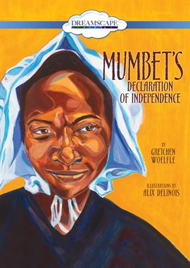 Mumbet's Declaration of Independence / Gretchen Woelfle
