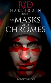 Of masks and chromes cover image