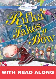 Rifka Takes A Bow (read-along)