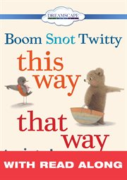 Boom Snot Twitty This Way That Way (read-along)
