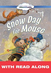 Snow Day for Mouse (read Along)